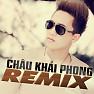Bài hát Nụ Cười Không Vui Remix - Châu Khải Phong