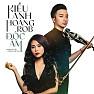 Bài hát Độc Ẩm - Nguyễn Kiều Anh  ft.  Hoàng Rob