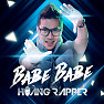 Bài hát Babe Babe (Nghị Martin Edit) - Hoàng Rapper
