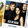 Bài hát Da Capo - Ace Of Base