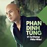 Bài hát Điều Tôi Có Thể - Phan Đinh Tùng