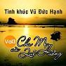 Cha Mẹ Và Quê Hương - Tình Khúc Vũ Đức Hạnh - Various Artists
