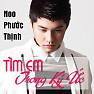 Album Tìm Em Trong Ký Ức (Single) - Noo Phước Thịnh