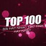 Album Top 100 Bài Hát Nhạc Trữ Tình Hay Nhất - Various Artists
