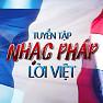 Tuyển Tập Nhạc Pháp Lời Việt - Various Artists