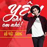Album Yêu Anh Em Nhé - Hồ Việt Trung