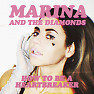 Bài hát How To Be A Heartbreaker (Baunz Remix) - Marina And The Diamonds