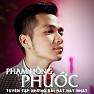 Album Tuyển Tập Các Bài Hát Hay Nhất Của Phạm Hồng Phước - Phạm Hồng Phước