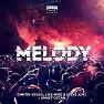 Bài hát Melody - Dimitri Vegas & Like Mike , Steve Aoki , Ummet Ozcan