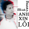 Anh Xin Li Single - Minh Vng M4U