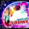 Bài hát LK The Remix 2015 - Nguyên Khôi