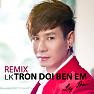 Album Liên Khúc Trọn Đời Bên Em Remix - Lý Hải