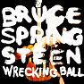 Bài hát Wrecking Ball - Bruce Springsteen