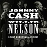 Every Song Tells A Story - Johnny Cash ft. Willie Nelson