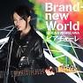 Bài hát Brand-New World - Nishizawa Shiena