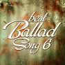 Album Best Ballad Songs 6 (Tuyển Tập Các Ca Khúc Ballad Hay Nhất) - Various Artists
