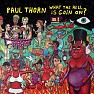 What The Hell Is Goin' On - Paul Thorn