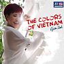 Bài hát The Colors Of Vietnam - Uyên Linh