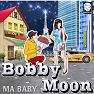 Bài hát Ma Baby - Bobby Moon