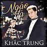 Bài hát Ngáo Đá (Beat) - Khắc Trung