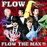 FLOW The Max!!! - FLOW