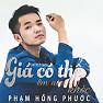 Bài hát Giá Có Thể Ôm Ai Và Khóc - Phạm Hồng Phước