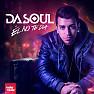 Bài hát Él No Te Da - Dasoul