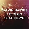 Bài hát Let's Go (Radio Edit) - Calvin Harris ft. Ne-Yo