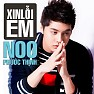 Xin Li Em - Noo Phc Thnh