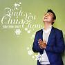 Bài hát Tình Yêu Chúa Chọn - Đinh Minh Nhựt