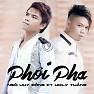 Phôi Pha (Single) - Ngô Huy Đồng ft. Holy Thắng