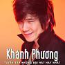 Album Tuyển Tập Các Bài Hát Hay Nhất Của Khánh Phương - Khánh Phương