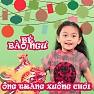 Bài hát Ông Trăng Xuống Chơi - Bé Bào Ngư