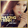Bài hát I Need You (Daniel Mastro) - Phương Trinh Jolie