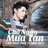Bài hát Chờ Ngày Mưa Tan - Noo Phước Thịnh , Tonny Việt
