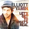 Let's Get To What's Real - Elliott Yamin