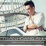 Album Xem Nhau Là Dĩ Vãng - Trần Hoàng Anh