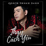 Album Thay Cách Yêu - Quách Thành Danh