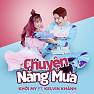 Album Chuyện Nắng Mưa - Khởi My, Kelvin Khánh