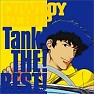 Tank! THE! BEST! - Cowboy Bebop