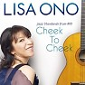 Bài hát Cheek To Cheek - Lisa Ono