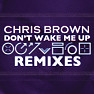 Don&#039;t Wake Me Up (Remixes) - EP - Chris Brown