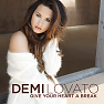 Give Your Heart A Break - EP - Demi Lovato