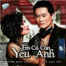 Em C Cn Yu Anh - Lm Nht Tin ft. Nguyn Hng Nhung