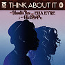 Think About It (Remixes) - EP - Naughty Boy ft. Wiz Khalifa ft. Ella Eyre