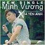 Bài hát Xóa Tên Anh - Minh Vương M4U