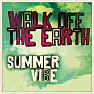 Bài hát Summer Vibe - Walk Off The Earth