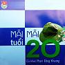 Mãi Mãi Tuổi 20 - Various Artists