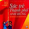 Sức Trẻ Thành Phố Anh Hùng - Various Artists