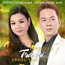 Album Tình Yêu Trả Lại Trăng Sao - Hoàng Ngọc Anh ft. Dương Hồng Loan